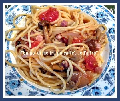 Spaghetti pomodorini misto funghi e pancetta bissssss