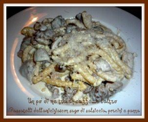 Passatelli salsiccia e funghi porcini