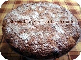 Torta sbriciolata ricotta e banane